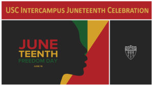 Black, green, yellow and red graphic for USC Intercampus Juneteenth Celebration